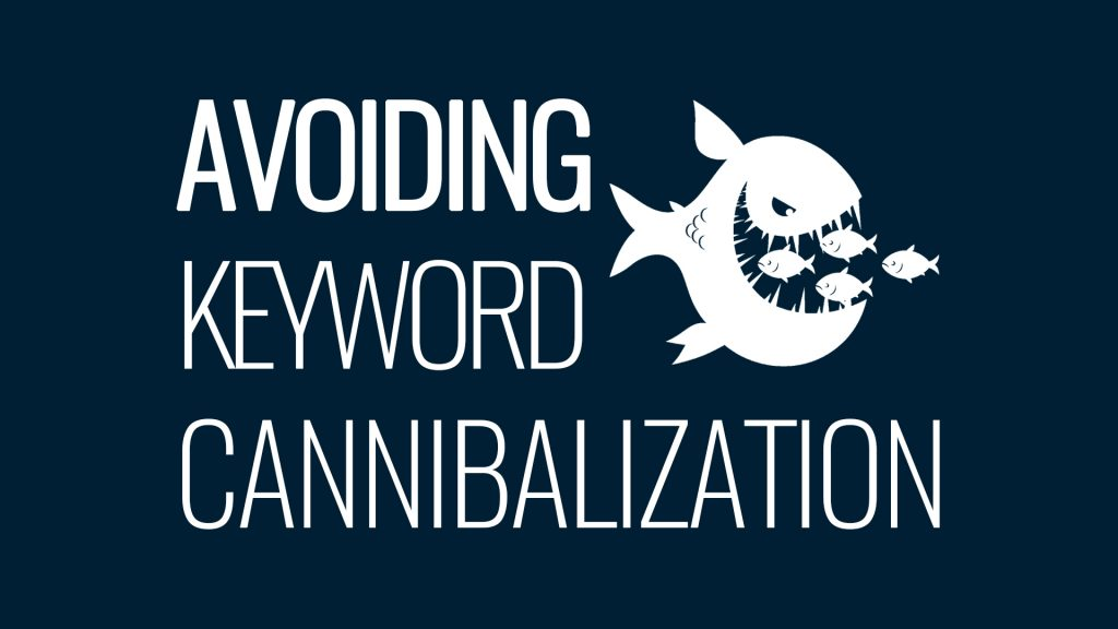 How to Prevent Keyword Cannibalization of Your Website