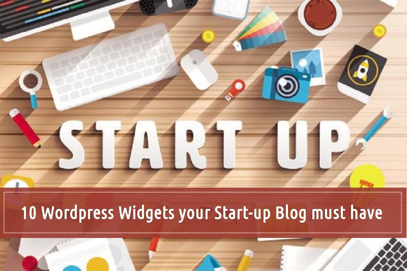 10 WordPress Widgets Your Start-up Blog Must Have