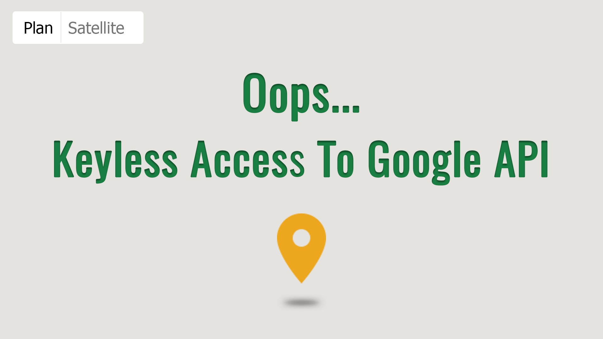 Google Maps Doesn't Longer Support Keyless Access