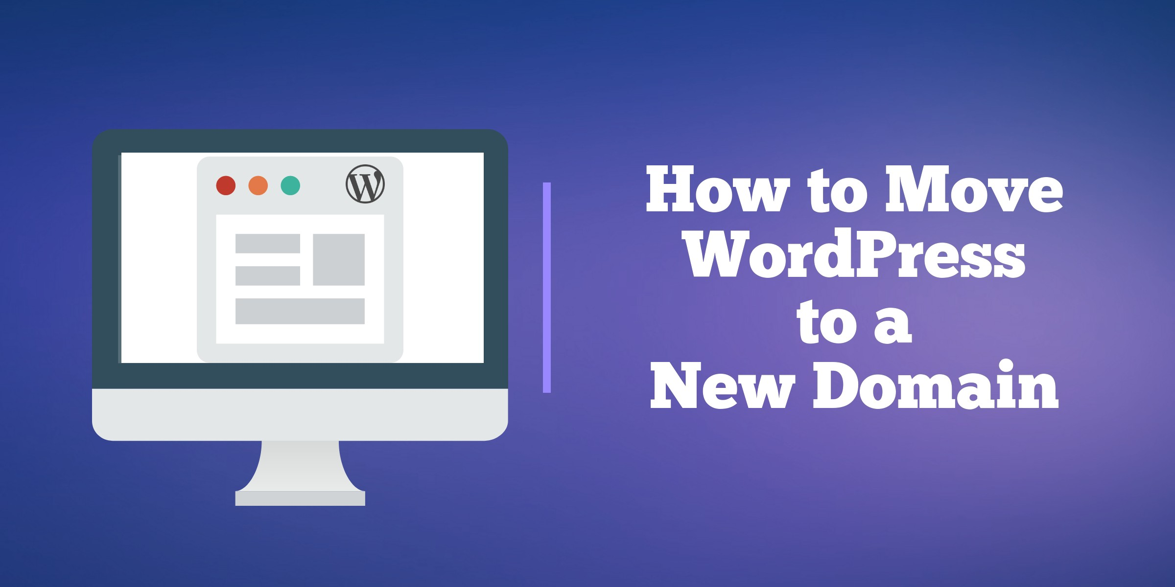 How to Migrate WordPress to a New Domain