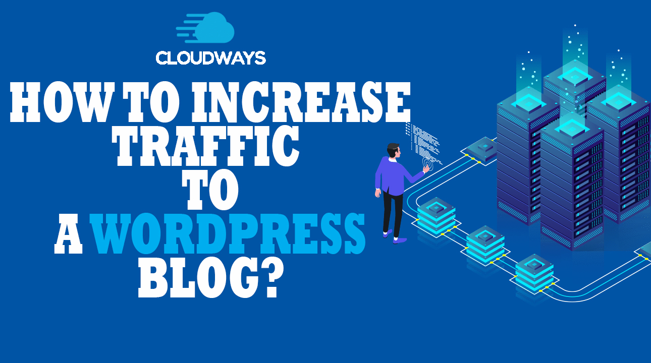How To Increase Traffic To A Wordpress Blog?