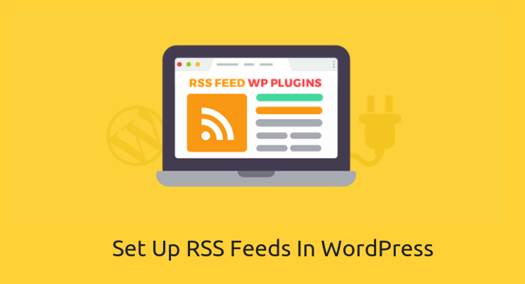 How To Set Up RSS Feeds In WordPress