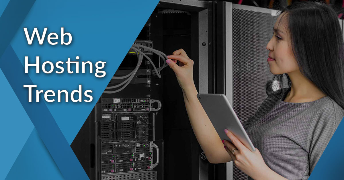 Web Hosting Trends 2021: Things You Need To Know